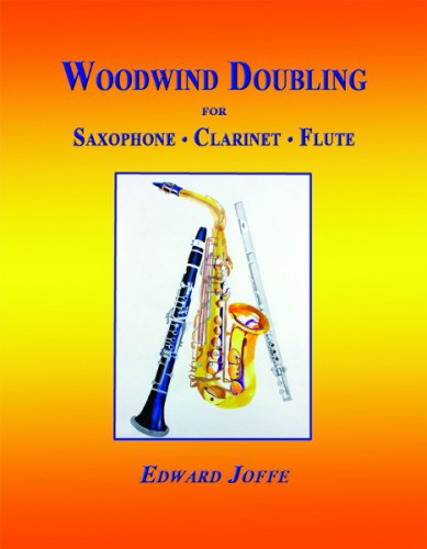 Woodwind Doubling for Saxophone, Clarinet and Flute by Edward Joffe